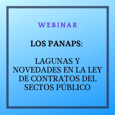 Webinar: Los PANAPS. Lagunas y Novedades en la LCSP. 20 mayo 2021