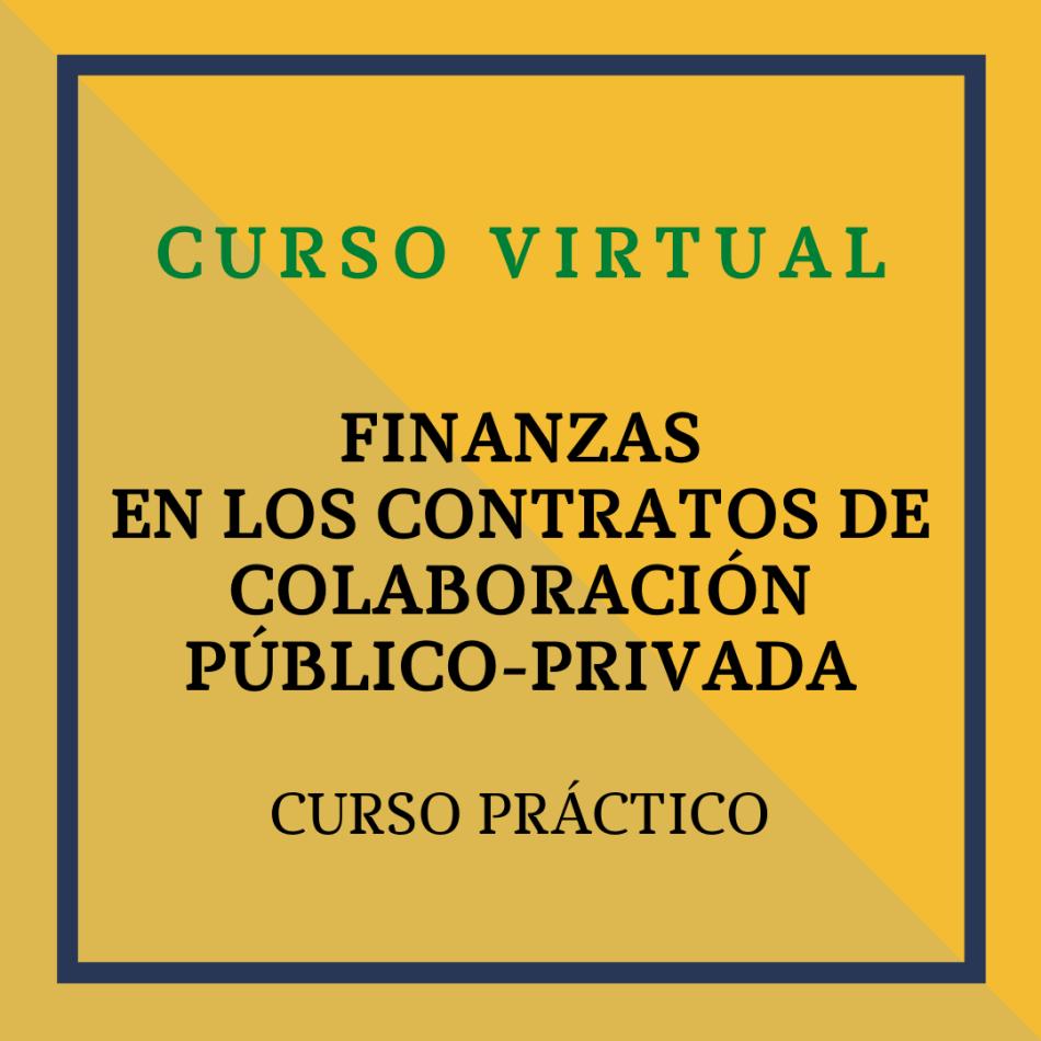 Curso práctico: Finanzas en los Contratos de Colaboración Público-Privada. 15, 17 y 22 de marzo de 2021