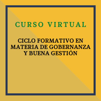 CICLO FORMATIVO EN MATERIA DE GOBERNANZA Y BUENA GESTIÓN. 2, 9, 16 y 23 de junio de 2021