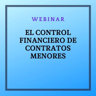 El control financiero de contratos menores. 27 de octubre de 2021