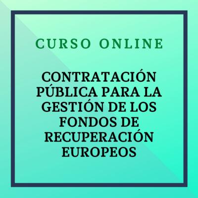 Contratación Pública para la gestión de los Fondos de Recuperación Europeos. Del 27 septiembre - 7 noviembre de 2021