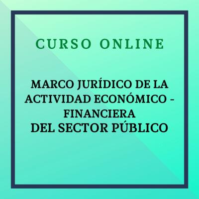 Marco Jurídico de la actividad económico - financiera del Sector Público. Del 15 de noviembre de 2021 al 30 de enero de 2022