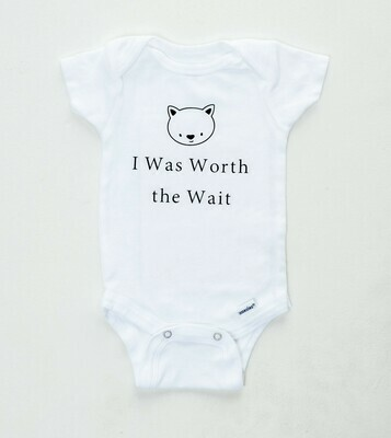 I Was Worth the Wait Onesie | New Baby Gift