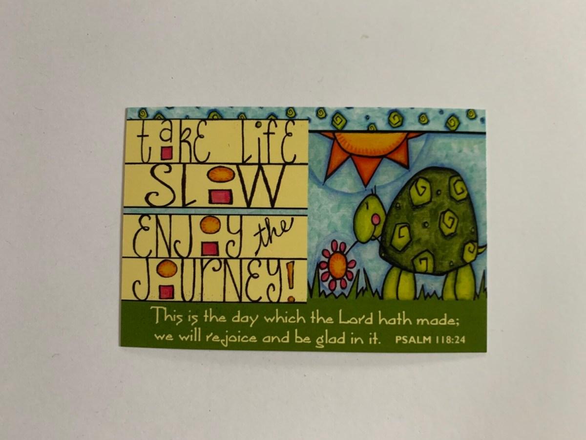 Pass It On - Take Life Slow Psalm 118:24