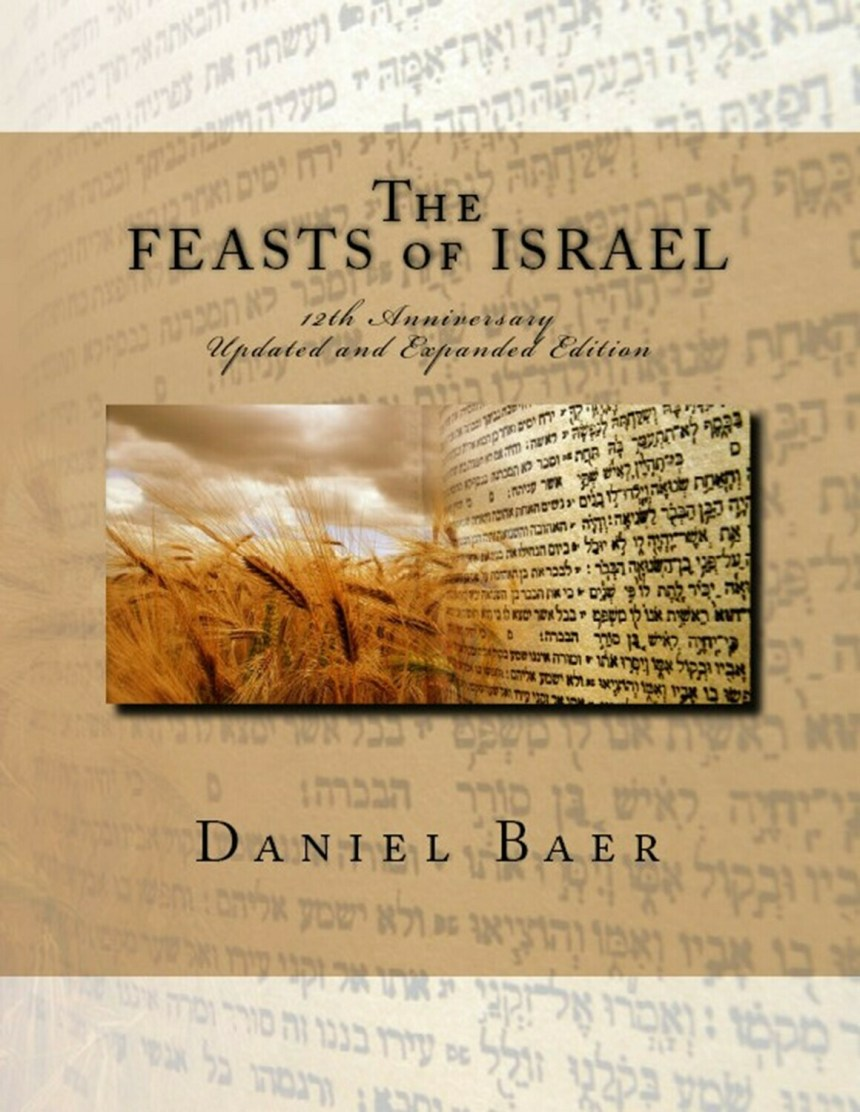THE FEASTS OF ISRAEL: Updated and Expanded 12th Anniversary Edition
