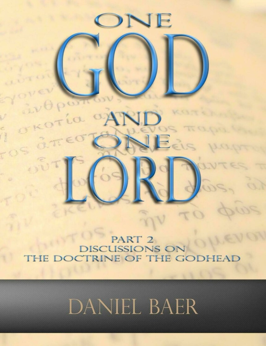 ONE GOD AND ONE LORD Part 2: Discussions on the Doctrine of the Godhead (book)