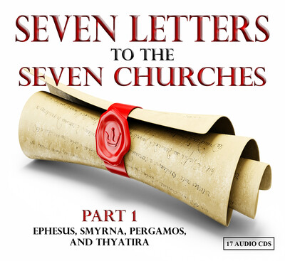 THE SEVEN LETTERS TO THE SEVEN CHURCHES Part 1