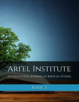 ARI'EL INSTITUTE JOURNAL OF BIBLICAL STUDIES Issue 2 (PDF download