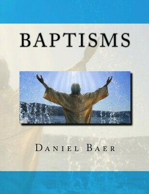 BAPTISMS: A Biblical Study of the Doctrine of Baptisms (PDF download)