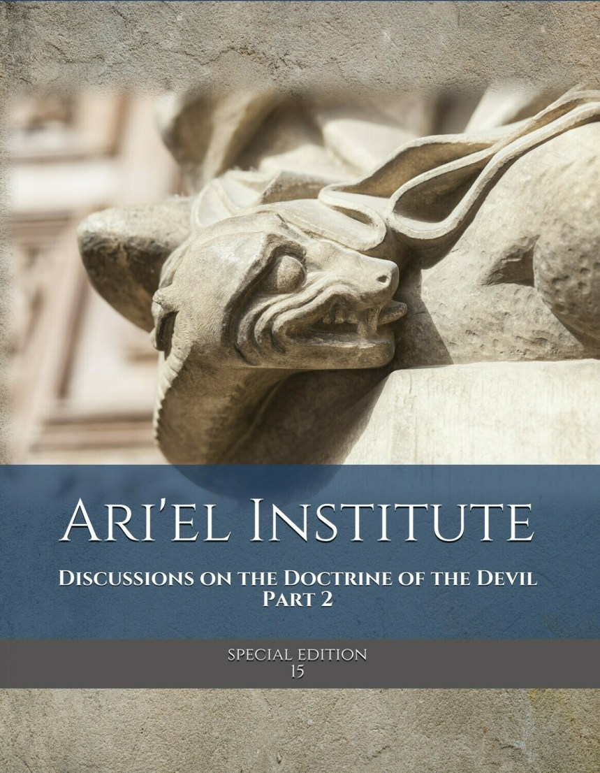 DISCUSSIONS ON THE DOCTRINE OF THE DEVIL Part 2 (Ari'el Institute Journal of Biblical Studies Special Edition series)