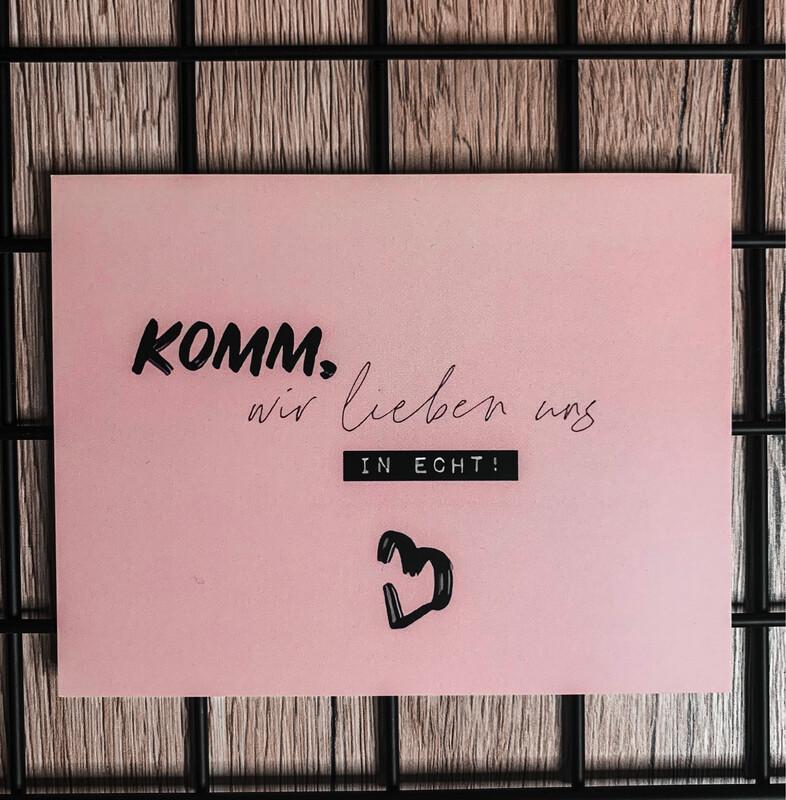 """Postkarte """"Komm, wir lieben uns in echt!"""""""