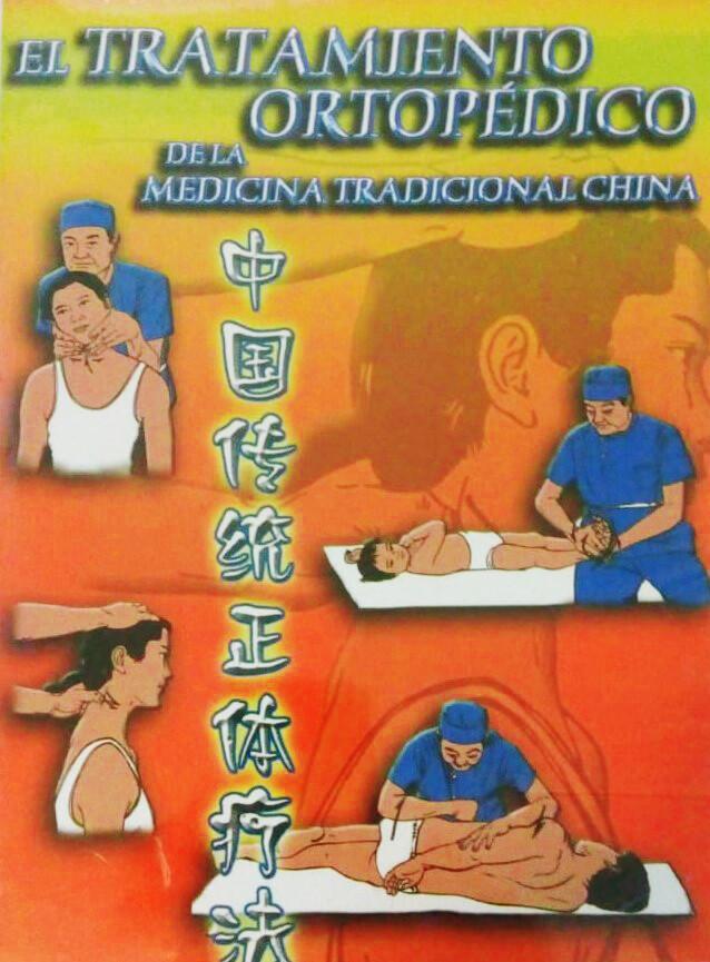 EL TRATAMIENTO ORTOPÉDICO DE LA MEDICINA TRADICIONAL CHINA.