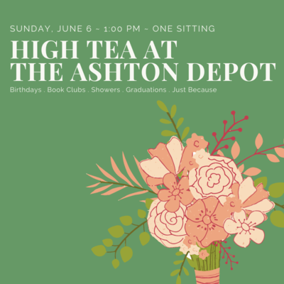 6/6 High Tea at The Ashton Depot