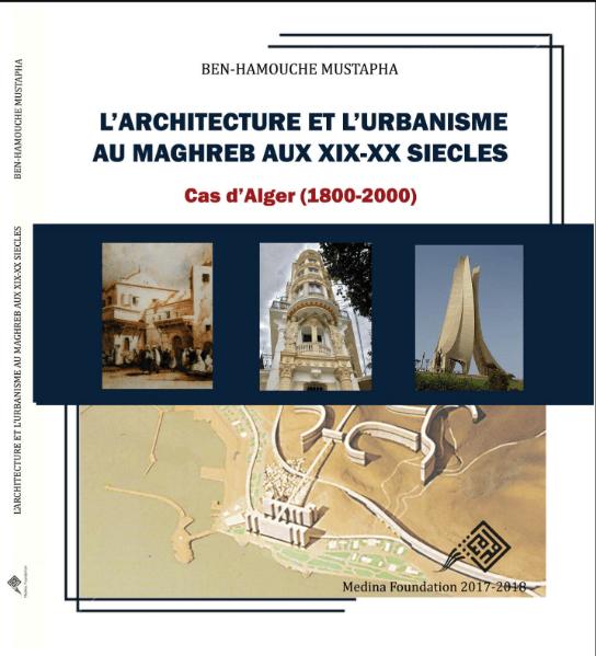 L'architecture et l'urbanisme au Maghreb Au XIX-XX siècle - Cas d'Alger