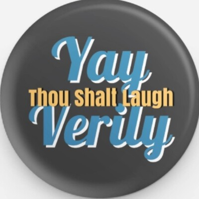 Yay Verily Button - 1.25 inches.