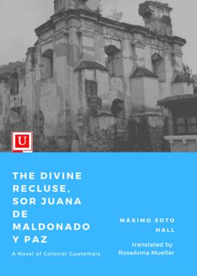 The Divine Recluse, Sor Juana de Maldonado y Paz