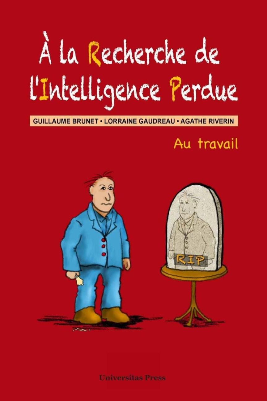 À la Recherche de l'Intelligence Perdue