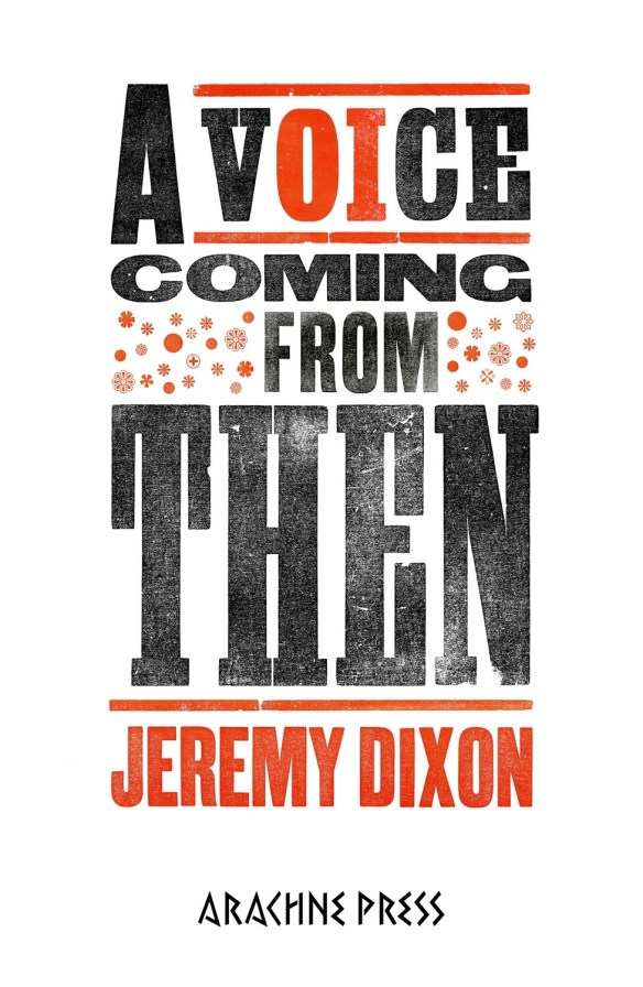 A Voice Coming From Then by Jeremy Dixon