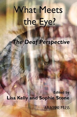 What Meets the Eye? The Deaf Perspective