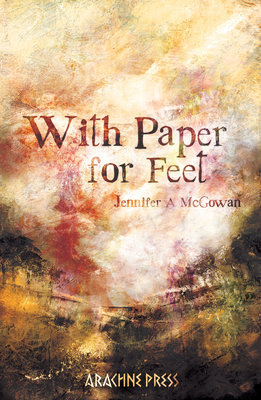 With Paper for Feet by Jennifer A McGowan