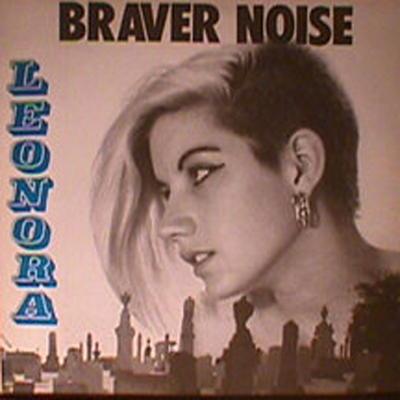 Braver Noise - Leonora  and Sand Surreal Two Album Set - Digital +/- Vinyl