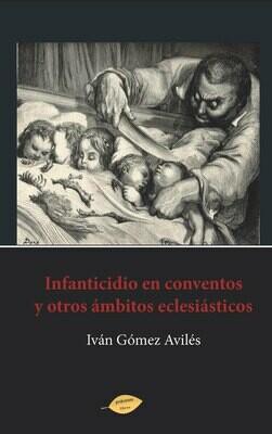 Infanticidio en conventos y otros ámbitos eclesiásticos EBOOK