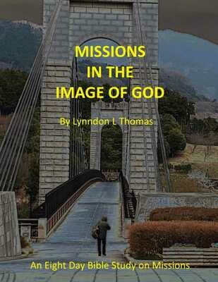 Missions in the Image of God: An Eight Day Bible Study on Missions