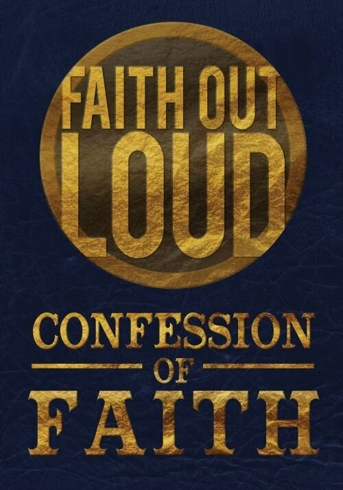 Faith Out Loud: Confession of Faith--DOWNLOAD
