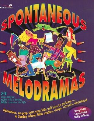 Spontaneous Melodramas