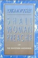 Shall Woman Preach