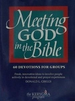Meeting God in the Bible: 60 Devotions for Groups (Kerygma)
