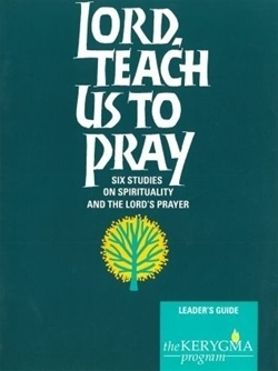 Lord, Teach Us to Pray - Leader's Guide (Kerygma)