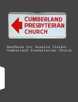 Handbook for Session Clerks: Cumberland Presbyterian Church