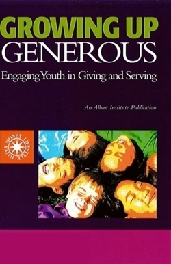 Growing Up Generous: Engaging Youth in Giving and Serving