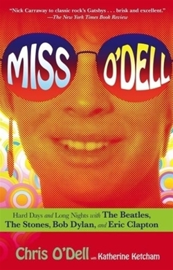 Miss O'Dell: Hard Days and Long Nights with The Beatles, The Stones, Bob Dylan and Eric Clapton