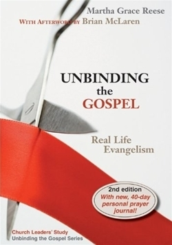 Unbinding the Gospel: Real Life Evangelism