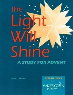 Light Will Shine: A Study for Advent (Kerygma)
