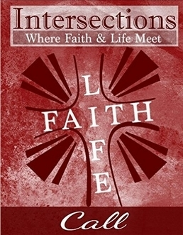 Intersections: Where Faith and Life Meet - Call (Volume 16)