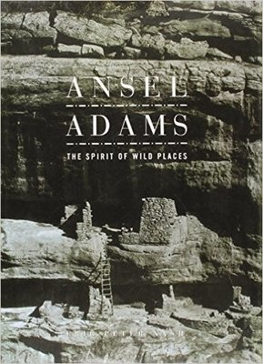 Ansel Adams: The Spirit of Wild Places