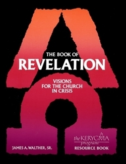 Book of Revelation: Visions for the Church in Crisis (Kerygma)