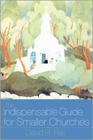 Indispensable Guide for Smaller Churches, The