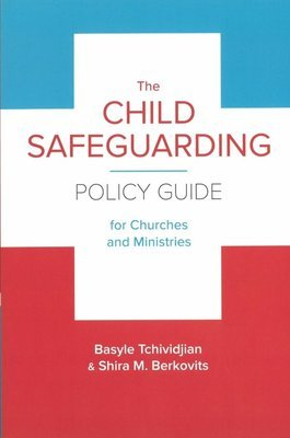 The Child Safeguarding Policy for Churches and Ministries