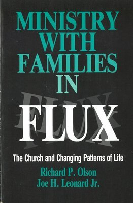 Ministry With Families in Flux: The Church and Changing Patterns of Life
