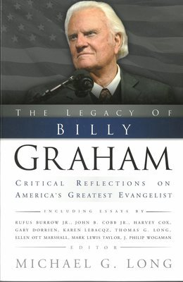 Legacy of Billy Graham: Critical Reflections on America's Greatest Evangelist