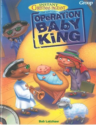 Instant Christmas Pageant: Operation Baby King
