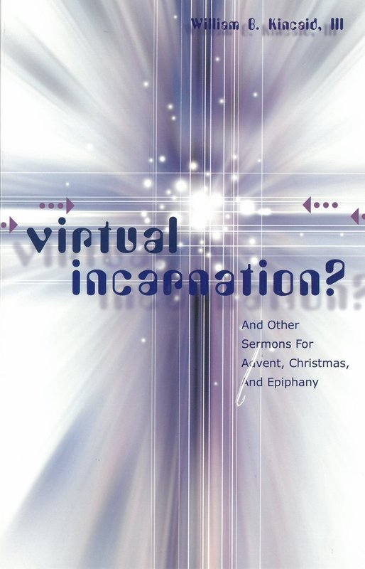 Virtual Incarnation? And Other Sermons For Advent, Christmas, and Epiphany