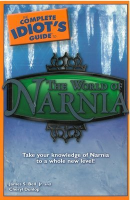 Complete Idiot's Guide to the World of Narnia