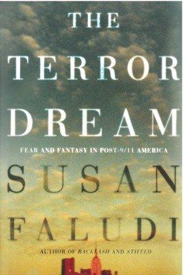 Terror Dream, The: Fear and Fantasy in Post-9/11 America