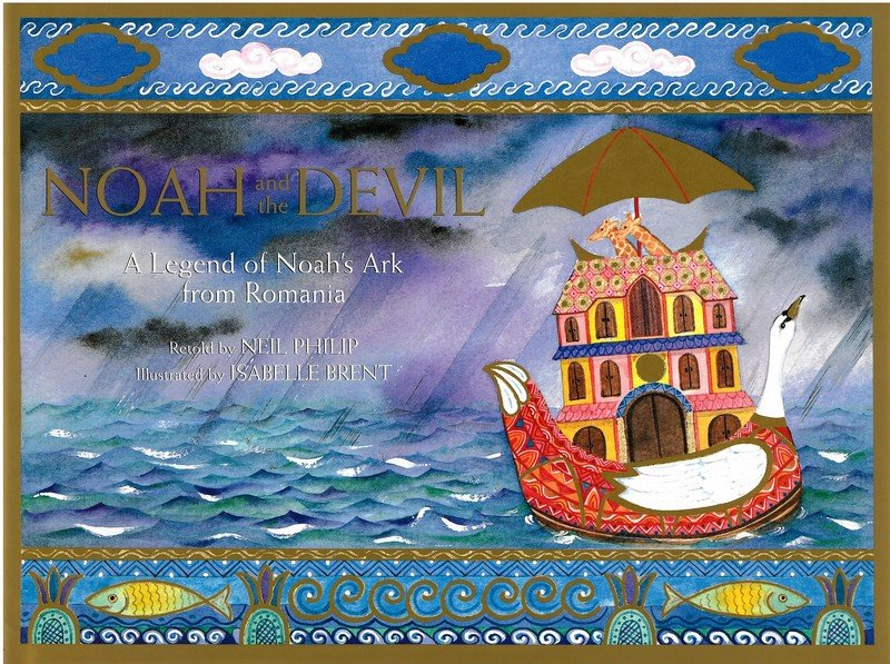 Noah and the Devil: A Legend of Noah's Ark from Romania