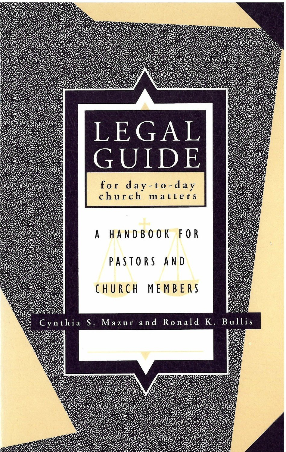 Legal Guide for Day-To-Day Church Matters: A Handbook for Pastors and Church Members